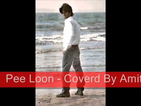 Pee Loon - Coverd By Amit Sengar {Home Recording} .wmv