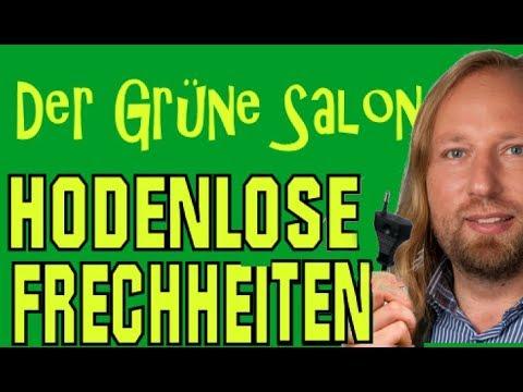 Der Grüne Salon : HODENLOSE FRECHHEITEN - Spott und Häme - WochenendSatire