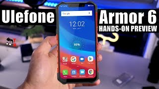 Ulefone Armor 6 Hands-on Preview: Flagship Rugged Phone 2019