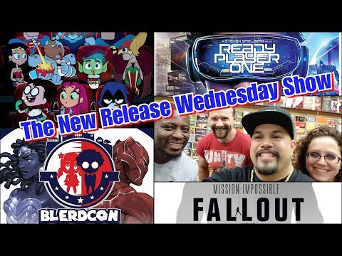 Mission Impossible! Teen Titans! Blerdcon! Ready Player One! The New Release Wednesday Show! #NRW!