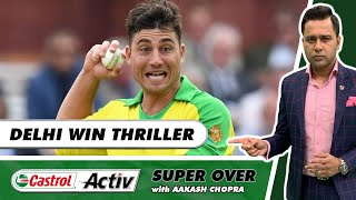 STELLAR STOINIS seals the deal for DELHI   Castrol Activ Super Over with Aakash Chopra