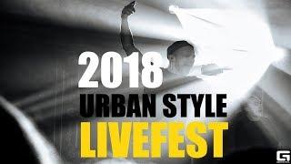 ФЕСТИВАЛЬ LIVEFEST 2018 |   Urban style | УЛИЧНЫЙ СТИЛЬ В МУЗЫКЕ