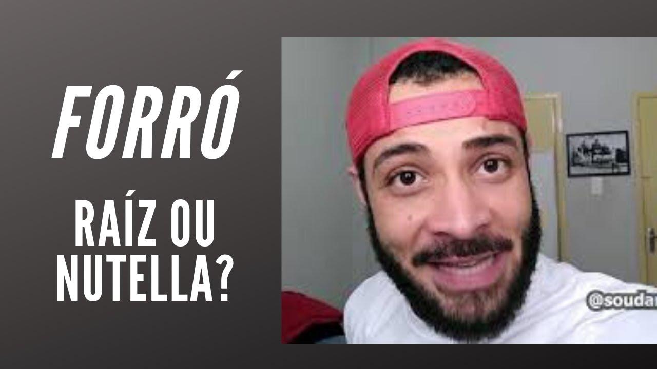 FORRÓ - RAÍZ OU NUTELLA?