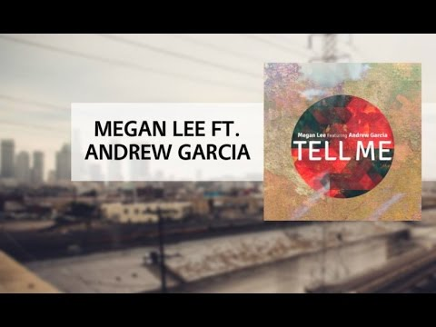 Megan Lee feat. Andrew Garcia - Tell Me (Official Audio Video)