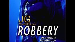 jg madeumlook feat rawsmoov robbery explicit