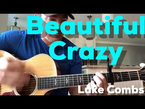 Beautiful Crazy | Luke Combs | Beginner Guitar Lesson