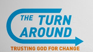 "SERMON: The Turn Around - Week 1: ""Leaving A Legacy"""
