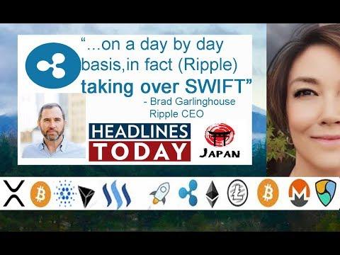 "CEO Ripple Brad Garlinghouse ""Taking Over SWIFT"", News TRX, NEM, BTC, BCH, Bitpesa Sompo Japan"