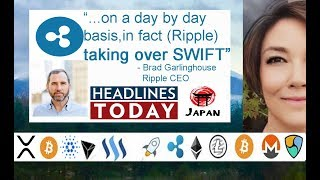"CEO Ripple Brad Garlinghouse ""Taking Over SWIFT"", News TRX, NEM, BTC, BCH, Bitpesa Sompo Japan"