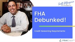 FHA video Ep 7: Credit Seasoning Requirements