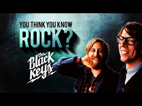 The Black Keys - You Think You Know Rock?