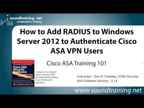 How to Add RADIUS to Windows Server 2012 to Authenticate Cisco ASA VPN Users: Cisco ASA Training 101