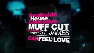 Southside House Collective & Muff Cut Feat St. James - Can You Feel The Love [PREVIEW]