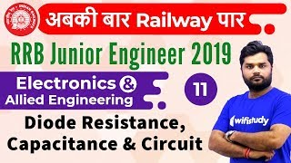 9:00 AM - RRB JE 2019 | Electronics Engg by Ratnesh Sir | Diode Resistance, Capacitance & Circuit