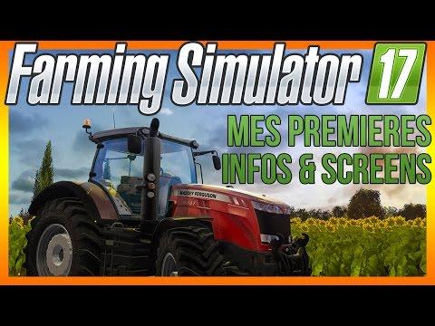 Farming Simulator 17 - Mes premières infos- pc et consoles