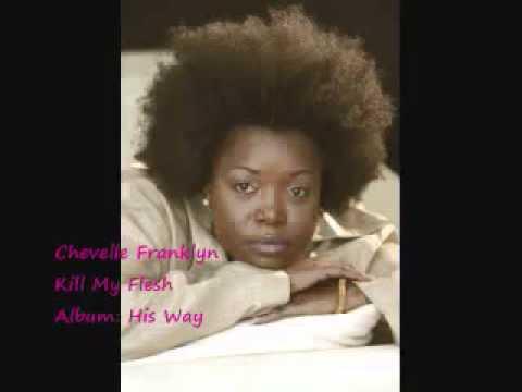 Chevelle Franklyn   Kill My Flesh   YouTube