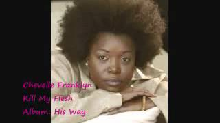 Chevelle Franklyn   Kill My Flesh   YouTube