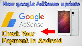 How To Check Your Adsense Payment In Android Phone || 💥New 2017 Adsense Update In Android