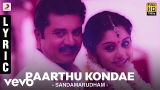 Sandamarudham - Paarthu Kondae Lyric | Sarath Kumar, Oviya