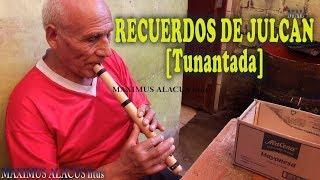 RECUERDOS DE JULCAN [Tunantada] Instrumental Quena HD 2018