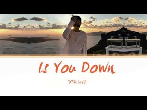 DPR LIVE - Is You Down Lyrics [Han | Rom| Eng]