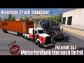 ATS I Peterbilt 357 ? Motorfehlfunktion nach Unfall ? #88 US Truck Tour [Deutsch/HD]