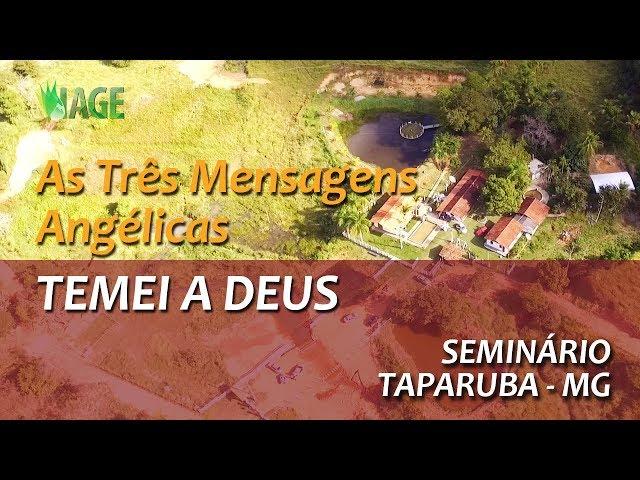94 - Seminário Teológico - Taparuba MG - As 3 Mensagens Angélicas - Temei a Deus