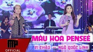 Màu Hoa Penseé - Vi Châu ft Ngô Quốc Linh | MP OFFICIAL