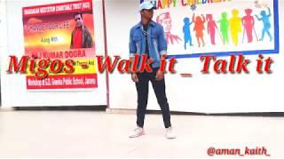 Migos - Walk_It Talk_It | Aman Kaith Dance Choreography |Live Performance In GD Goenka Public School