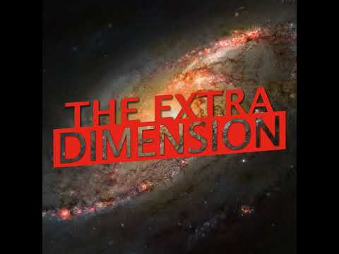 Directed Panspermia and Our Purpose in the Universe   The Extra Dimension #25