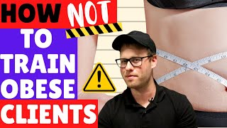 How NOT to Train Obese Clients | Personal Training Session Design