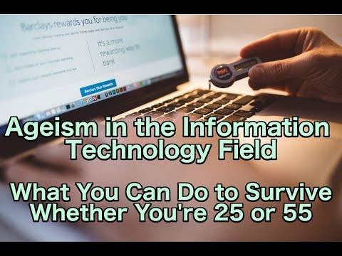 Ageism in the Information Technology Field: Young and Old