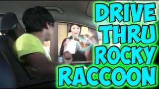 Drive Thru Rocky Raccoon
