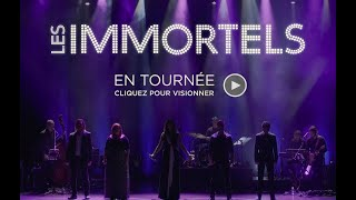 Les immortels - En tournée partout au Québec