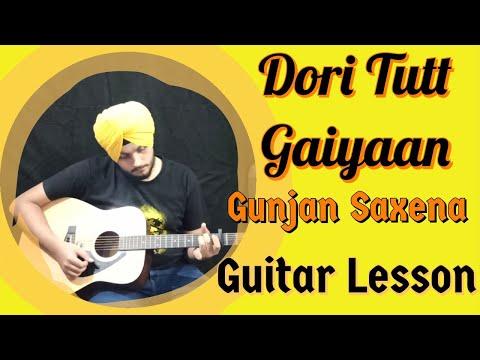 Dori Tutt Gaiyaan  Gunjan Saxena  Easy Guitar Chords  Lessons  Tutorial