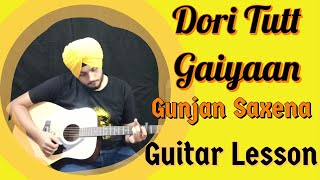 Dori Tutt Gaiyaan  Gunjan Saxena  Easy Guitar Chords  Lessons  Tutorial