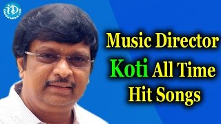 Music director koti all time hit songs || koti hit songs