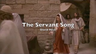 The Servant Song by David Haas