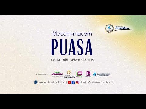 "Macam-Macam Puasa - Part 1 ""Puasa Wajib""   Ustadz Dr. Didik Hariyanto Lc., M.P.I."