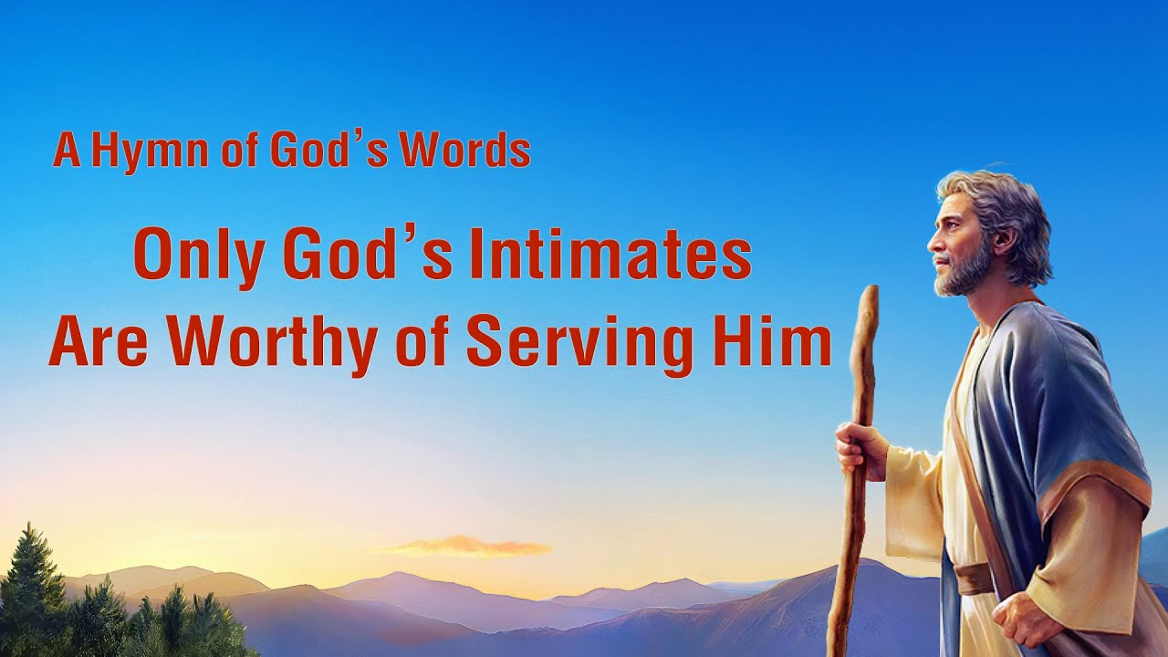 """""""Only God's Intimates Are Worthy of Serving Him""""   2020 English Christian Song With Lyrics"""
