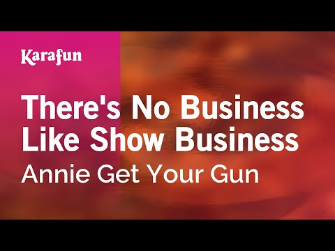 Karaoke There's No Business Like Show Business - Annie Get Your Gun *