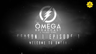 Season 1 Episode 1 - Welcome To Omega - The Omega Broadcast | A Fallout Story