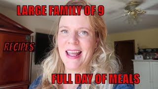 LARGE FAMILY | FULL DAY OF MEALS | WITH RECIPES