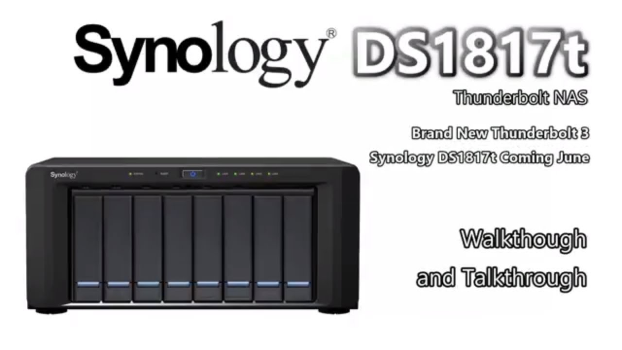 Brand New Thunderbolt Synology DS1817t Coming June - NAS