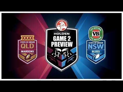 STATE OF ORIGIN GAME 2 2017 NSW VS QLD | PREVIEW