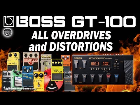 BOSS GT-100 ALL OVERDRIVES and DISTORTIONS (Demo).