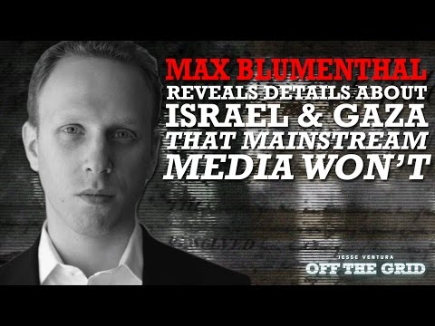 Jesse Ventura and Max Blumenthal Reveal Details About Israel and Gaza That Mainstream Media Won't