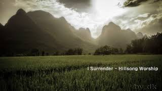 I Surrender - Hillsong Worship - 1song 1hour Repeat