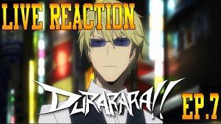 durarara!! Episode 7 Live Reaction & Review - Bad-Ass Dude!