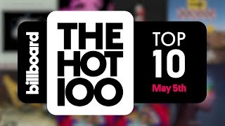 Early Release! Billboard Hot 100 Top 10 May 5th 2018 Countdown | Official